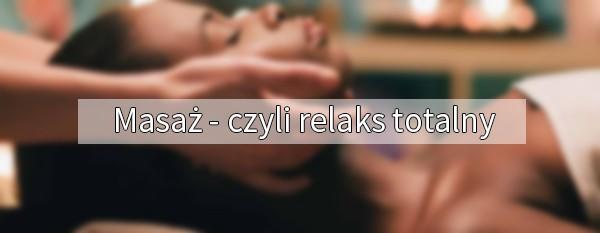 Masaż - relaks totalny